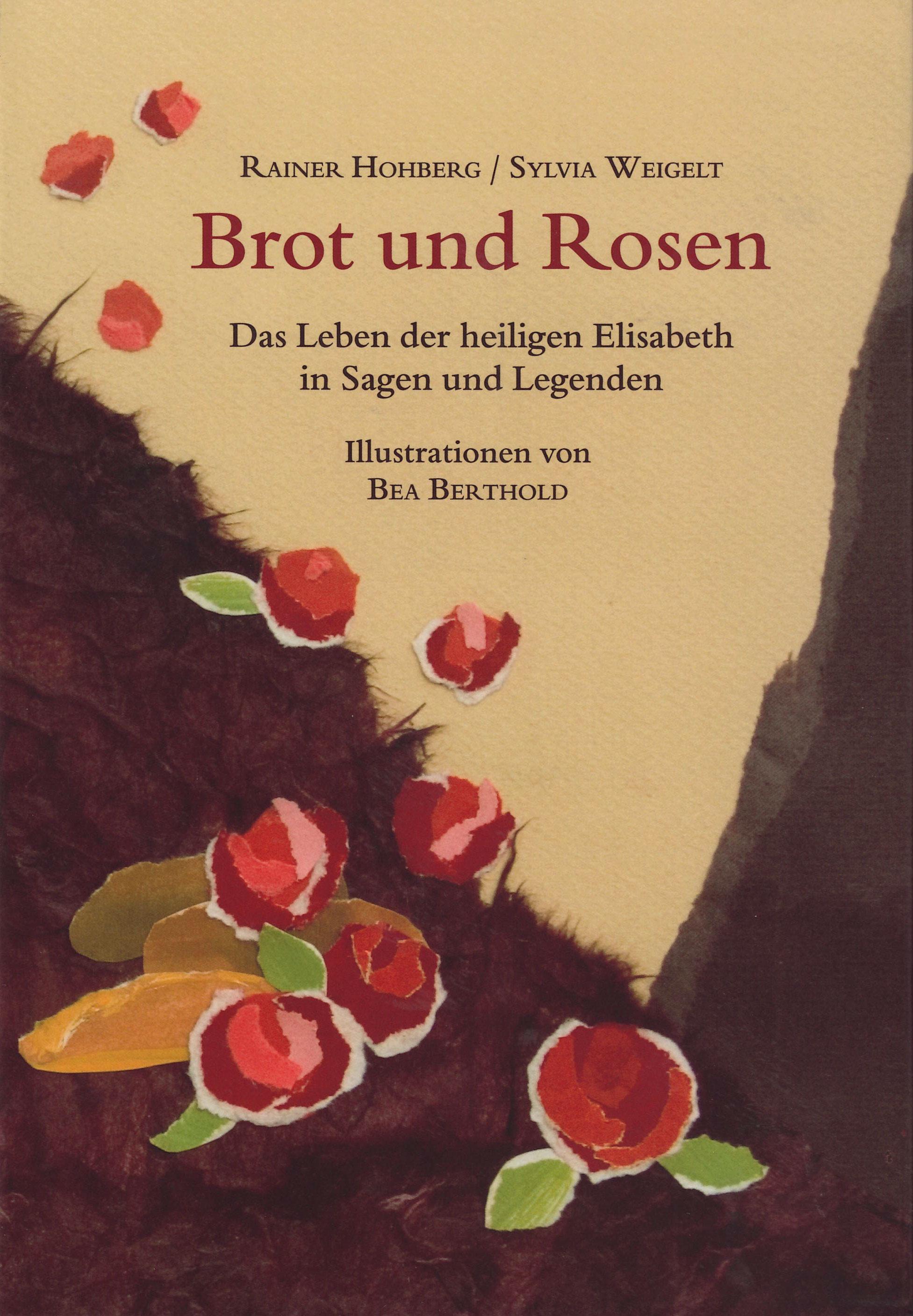 Brot Und Rosen Das Leben Der Heiligen Elisabeth In Sagen