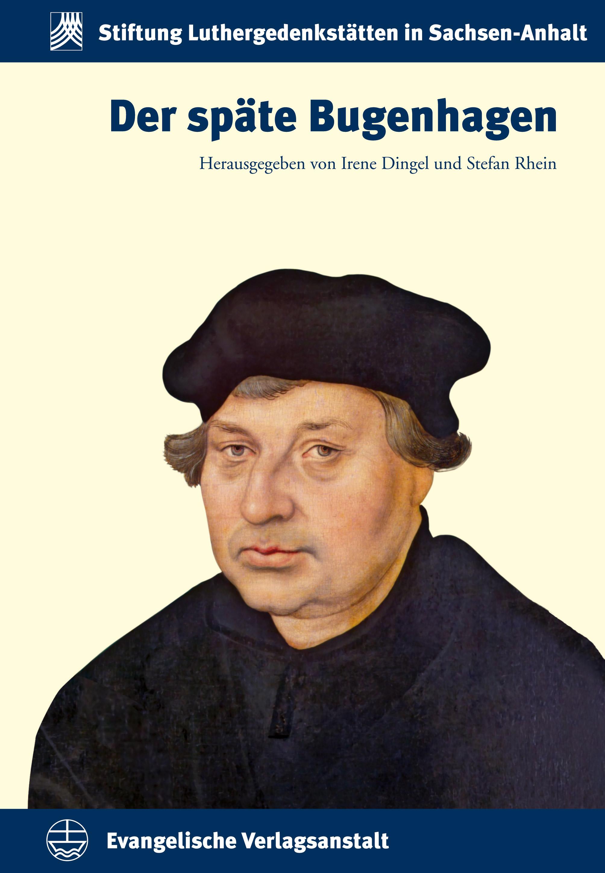 Der späte Bugenhagen | Irene Dingel, Stefan Rhein (