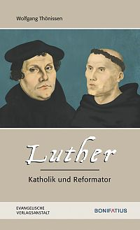 Luther – Katholik und Reformator
