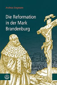 Die Reformation in der Mark Brandenburg