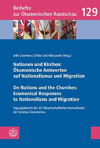 Nationen und Kirchen: Ökumenische Antworten auf Nationalismus und Migration / On Nations and the Churches: Ecumenical Responses to Nationalisms and Migration