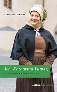 Ich, Katharina Luther,