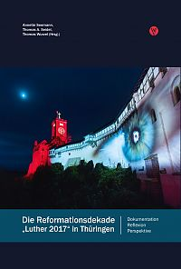 Die Reformationsdekade »Luther 2017« in Thüringen