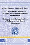 Das Gewissen in den Rechtslehren der protestantischen und katholischen Reformationen // Conscience in the Legal Teachings of the Protestant and Catholic Reformations