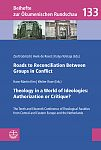 Roads to Reconciliation Between Groups in Conflict // Theology in a World of Ideologies: Authorization or Critique?