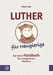 Luther f�r Neugierige