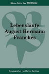 Lebensläufe August Hermann Franckes